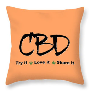 CBD, Try It Love It, Share It - Throw Pillow