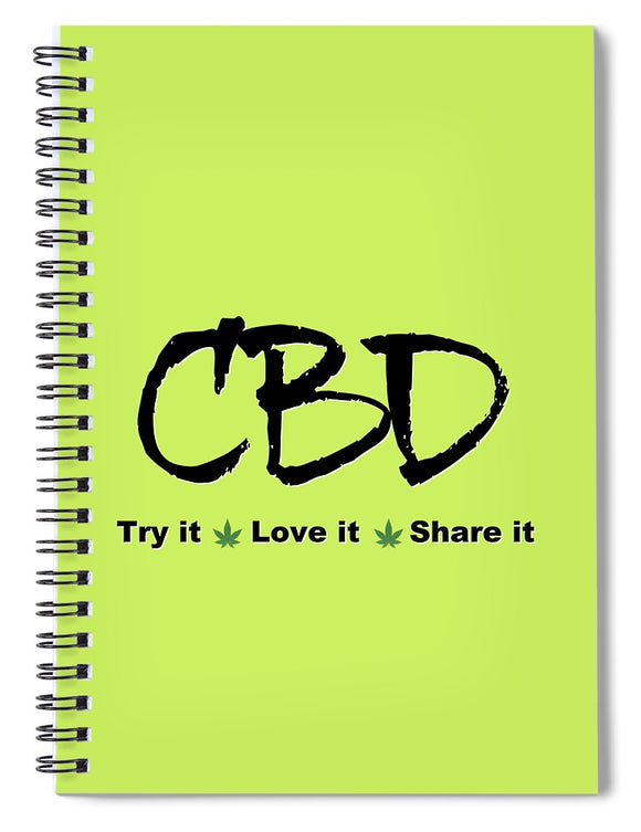 CBD, Try It Love It, Share It - Spiral Notebook
