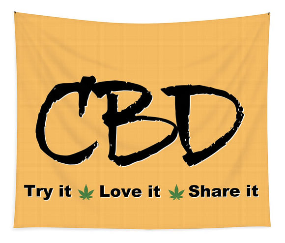 CBD, Try It Love It, Share It - Tapestry