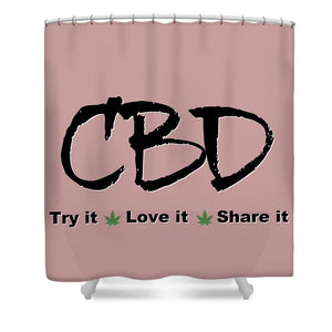 CBD, Try It Love It, Share It - Shower Curtain