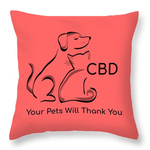 CBD, Your Pets Will Thank You - Throw Pillow