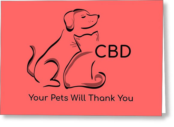 CBD, Your Pets Will Thank You - Greeting Card