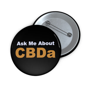 Ask Me About CBDa Pin Buttons