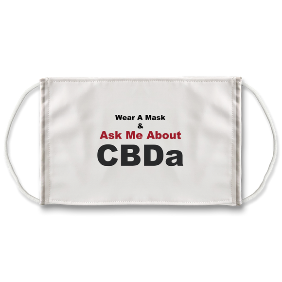 Wear A Mask and Ask Me About CBDa (white) Face Mask