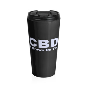 CBD It Grows On You  - Stainless Steel Travel Mug