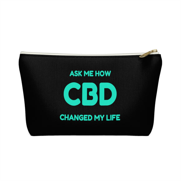 Ask Me How CBD Changed My Life Accessory Pouch w T-bottom