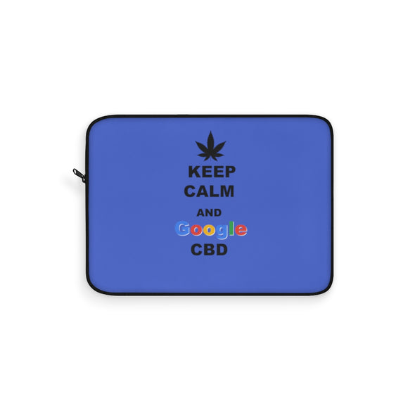 Keep Calm And Google CBD -  Laptop Sleeve
