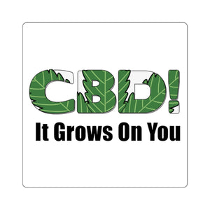CBD It Grows On You, Square Sticker