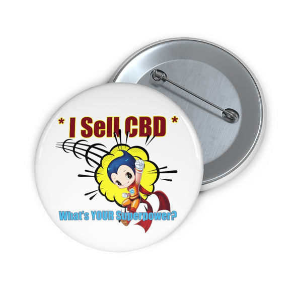 I Sell CBD, What's Your Superpower Pin Buttons