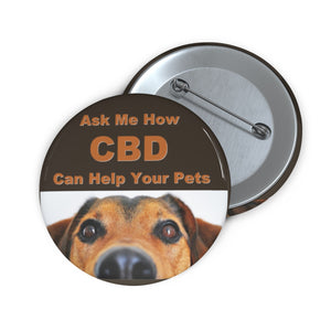 Ask Me How CBD Can Help Your Pets  - Pin Button