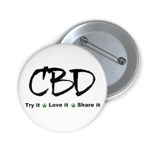 CBD, Try It, Love It, Share It II  Pin Button