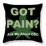 Got Pain?  - Throw Pillow