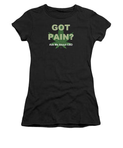 Got Pain?  - Women's T-Shirt