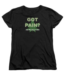 Got Pain?  - Women's T-Shirt (Standard Fit)