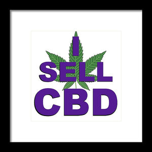 I Sell CBD II - Framed Print