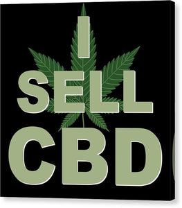 I Sell CBD - Canvas Print