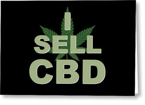 I Sell CBD - Greeting Card
