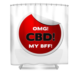 Omg CBD My Bff - Shower Curtain