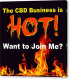 The CBD Business Is Hot - Canvas Print