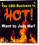 The CBD Business Is Hot - Acrylic Print