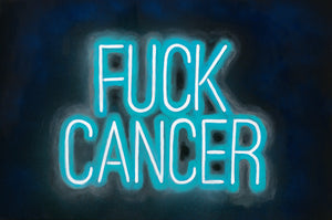 FUCK CANCER Neon 24x36 Original