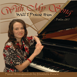 With My Song I Will Praise Him