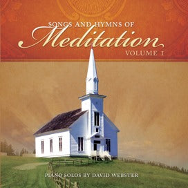 Songs and Hymns of Meditation, Volume I