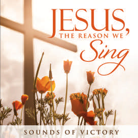 Jesus, The Reason We Sing