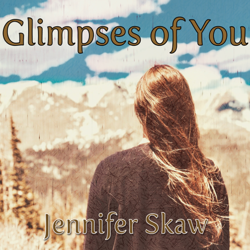 Glimpses of You