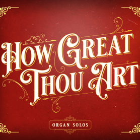 How Great Thou Art-Organ Solos