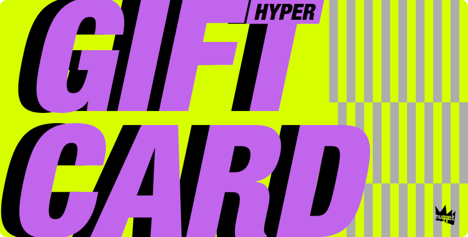 Nugget Hyper GIFT CARD!
