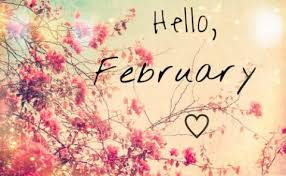 Hello February!!  What's new?!