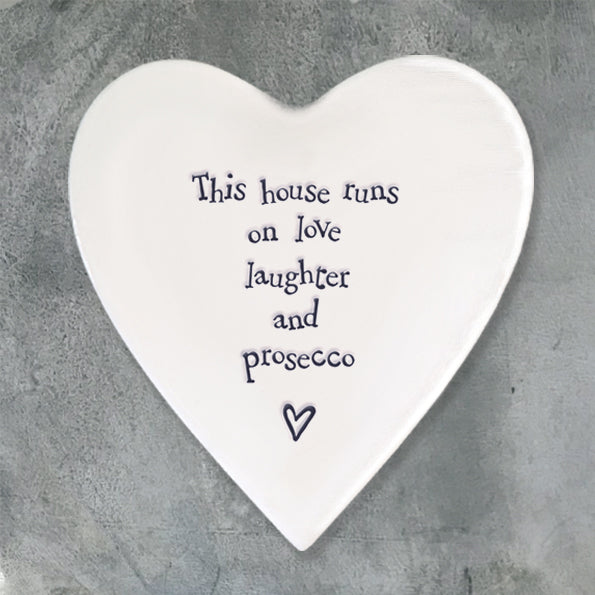 Heart coaster - This house runs on love laughter and prosecco