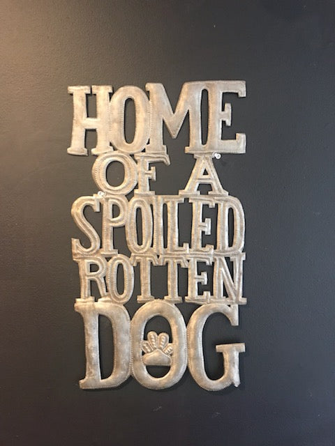 """Home of a Spoiled Rotten Dog"""