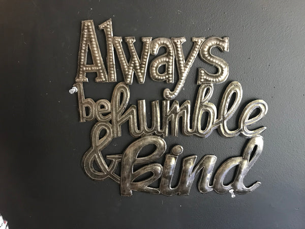 """Always Be Humble & Kind"""