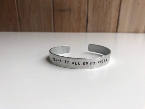 """Blame It All On My Roots"" Cuff Bracelet"