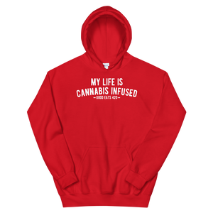 My Life Is Cannabis Infused Unisex Hoodie