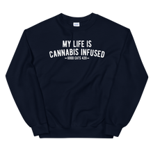 Load image into Gallery viewer, My Life Is Cannabis Infused Unisex Sweatshirt