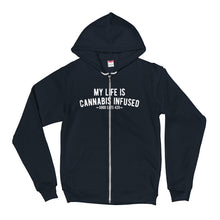 Load image into Gallery viewer, My Life Is Cannabis Infused Zip Hoodie