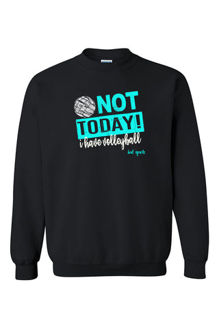 I Can't, I Have Volleyball Sweatshirt