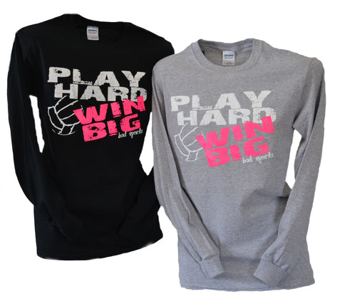 Play Hard Win Big Long Sleeve Volleyball T-shirt