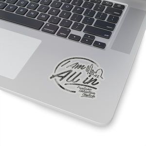 I Am All IN - Kiss-Cut Stickers