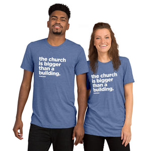 the church is bigger than a building - Short sleeve shirt