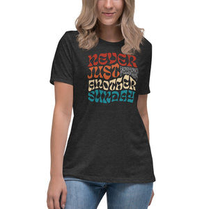 Never Just Another Sunday - Women's Relaxed T-Shirt