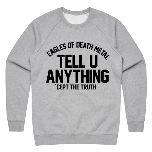 Tell You Anything Crewneck