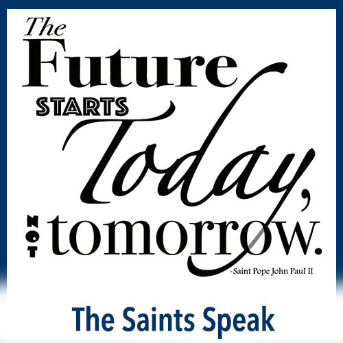 The Saints Speak