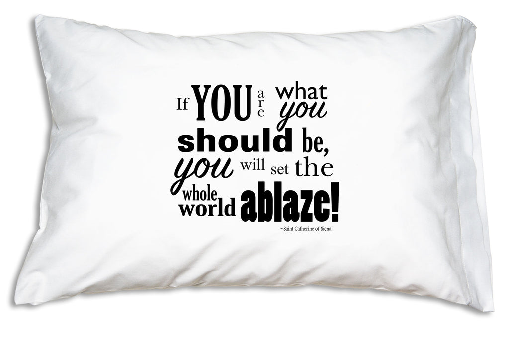 "St. Catherine of Siena ""Set the World Ablaze!"" quote Prayer Pillowcase"