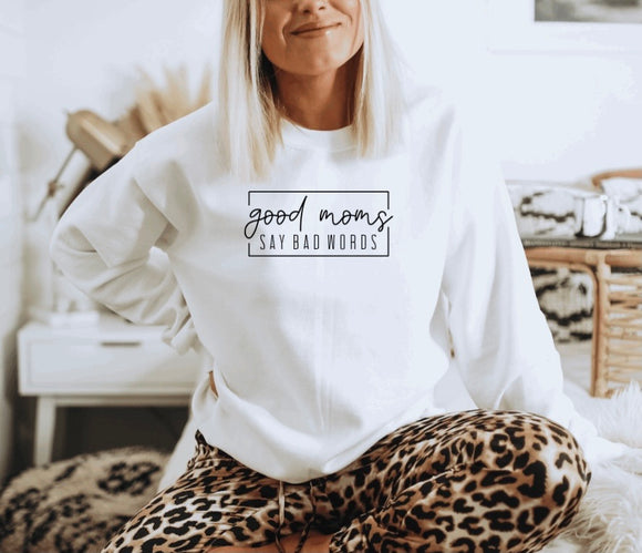 Good Moms Say Bad Words Crewneck