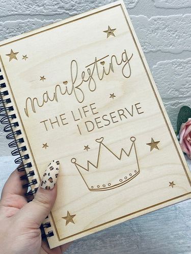"""Manifesting the Life I Deserve"" - Wooden Positivity Notebook"