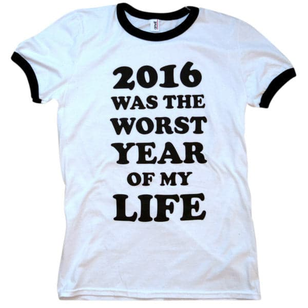 '2016 Was The Worst Year' Ringer Shirt